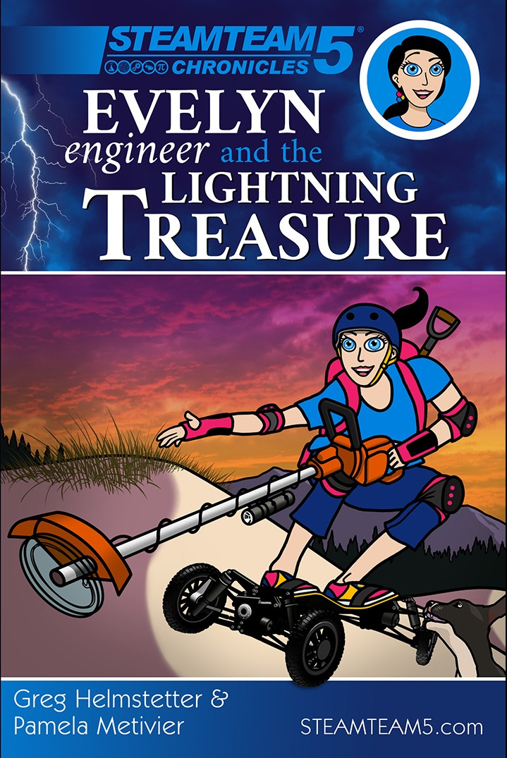 Evelyn Engineer and the Lightning Treasure: (STEAMTeam 5 Chronicles)
